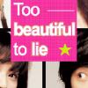 TOO BEAUTIFUL TO LIE (2004)