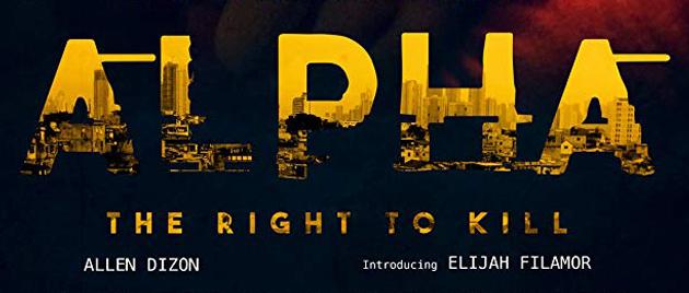 ALPHA: THE RIGHT TO KILL (2018)